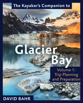 The Kayaker's Companion to Glacier Bay: Volume 1